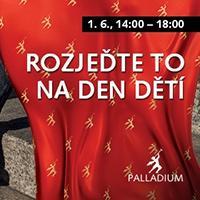 """Palladium nabádá: """"Rozjeďte to na Den dětí."""""""